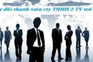 Đăng ký thay đổi thành viên công ty trách nhiệm hữu hạn hai thành viên trở lên