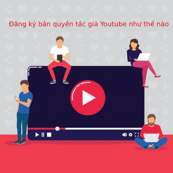 Dang Ky Ban Quyen Tac Gia Youtube Nhu The Nao