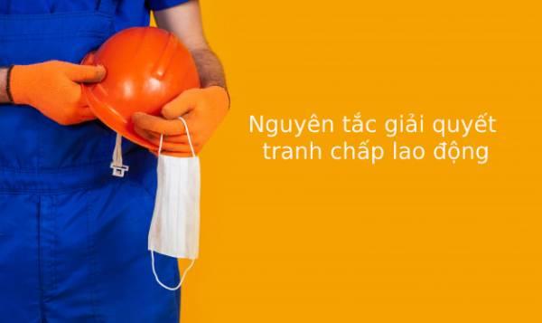 Nguyen Tac Giai Quyet Tranh Chap Lao Dong