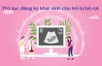 Thu Tuc Dang Ky Khai Sinh Cho Tre Bi Bo Roi