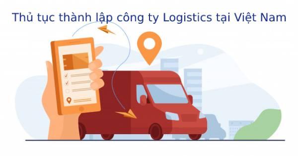 Thu Tuc Thanh Lap Cong Ty Logistic Tai Viet Nam