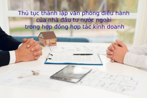 Thu Tuc Thanh Lap Van Phong Dieu Hanh Cua Nha Dau Tu Nuoc Ngoai Theo Hop Dong Bcc