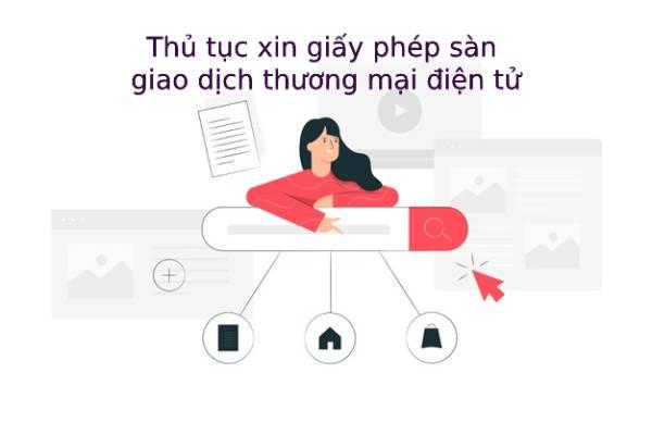 Thu Tuc Xin Giay Phep San Giao Dich Thuong Mai Dien Tu