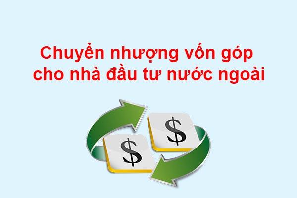 Chuyen Nhuong Von Gop Cho Nha Dau Tu Nuoc Ngoai Nhu The Nao