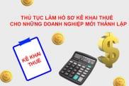 Thu Tuc Lam Ho So Ke Khai Thue Ban Dau Cho Nhung Doanh Nghiep Moi Thanh Lap