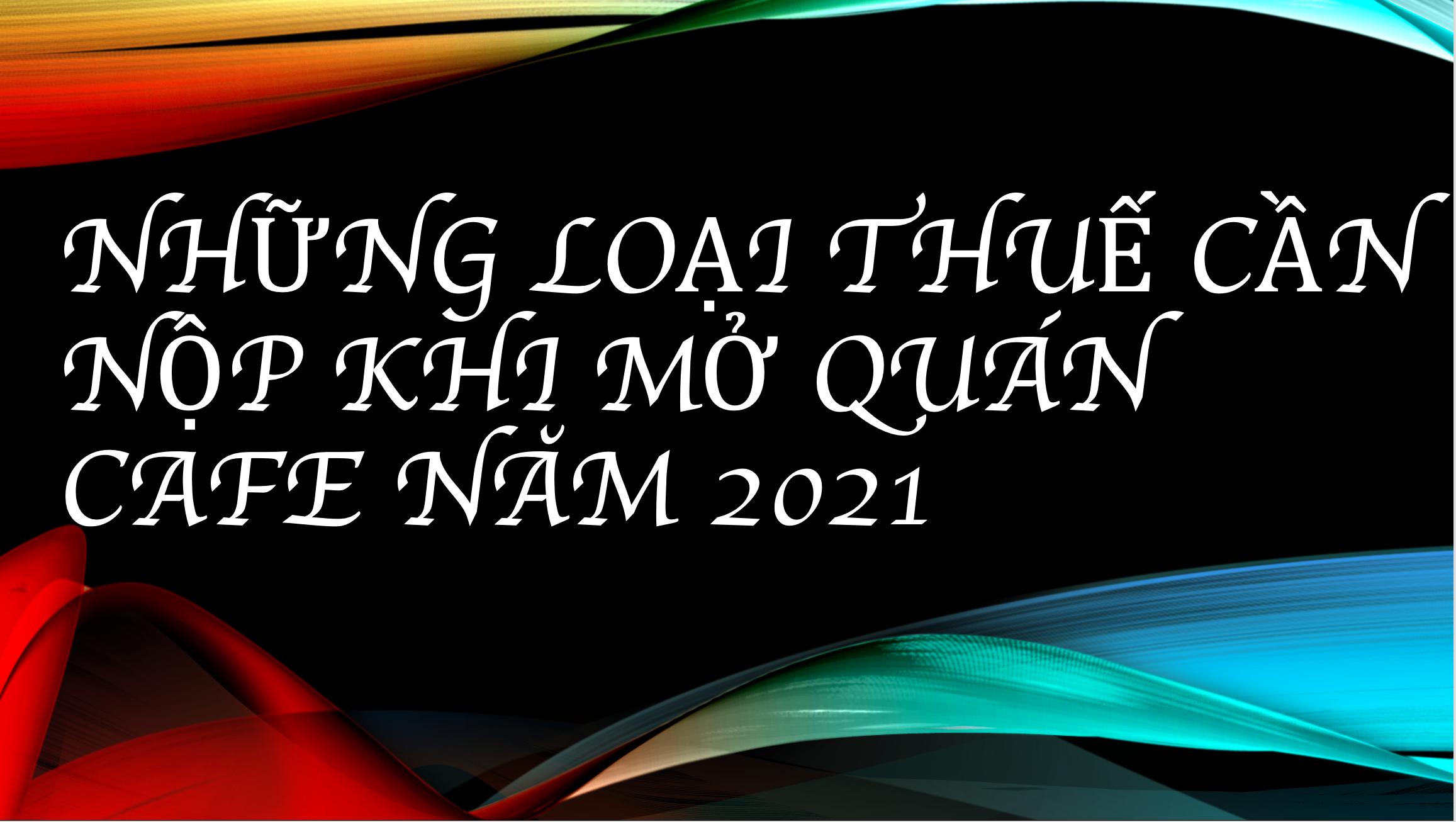 Thue Can Nop Khi Mo Quan Cafe