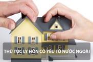 Thu Tuc Ly Hon Co Yeu To Nuoc Ngoai