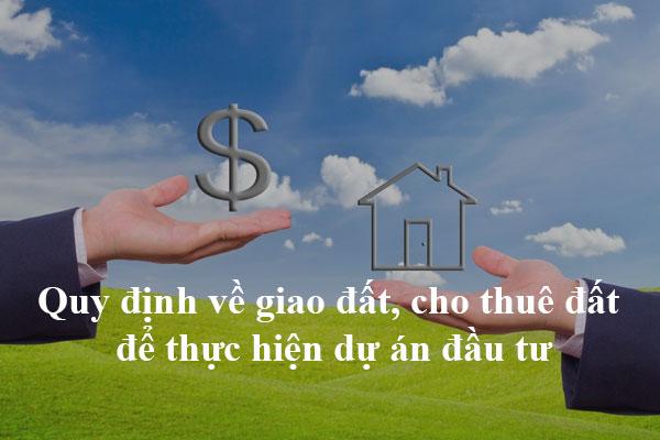 Quy Dinh Giao Dat Cho Thue Dat De Thuc Hien Du An Dau Tu