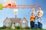 Quy định về sở hữu nhà ở đối với người nước ngoài tại Việt Nam