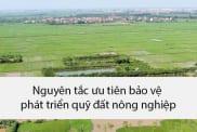 Nguyen Tac Uu Tien Bao Ve Phat Trien Quy Dat Nong Nghiep